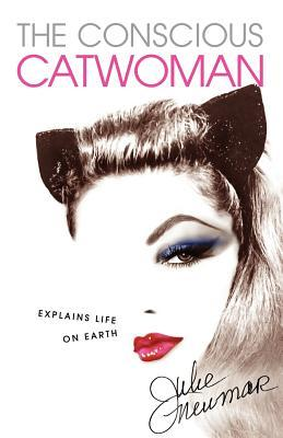 the-conscious-catwoman-explains-life-on-earth