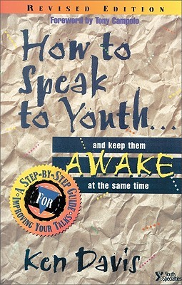 How to Speak to Youth . . . and Keep Them Awake at  the Same ... by Ken    Davis