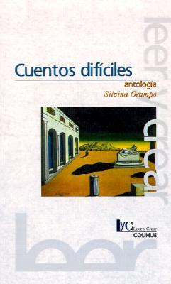 Cuentos difíciles: Antología