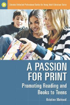 A Passion for Print by Kristine Mahood
