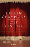 Hidden Champions of the Twenty-First Century: Success Strategies of Unknown World Market Leaders