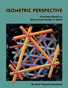 Isometric Perspective. from Baby Blocks to Dimensional Design in Quilts - Print on Demand Edition