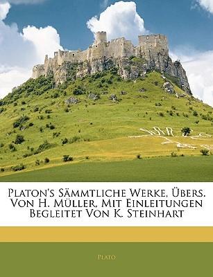 Platon's Sämtliche Werke, Übers. Von H. Müller, Mit Einleitungen Begleitet Von K. Steinhart, Zweiter Band