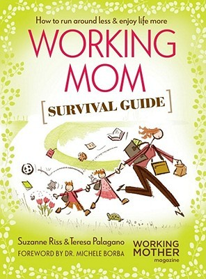 Working Mom Survival Guide by Suzanne Riss