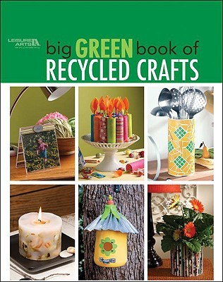 Big Green Book of Recycled Crafts by Allan  House