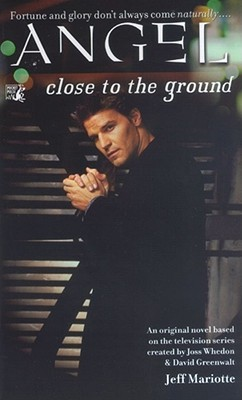 Close to the Ground (Angel: Season 1, #3)