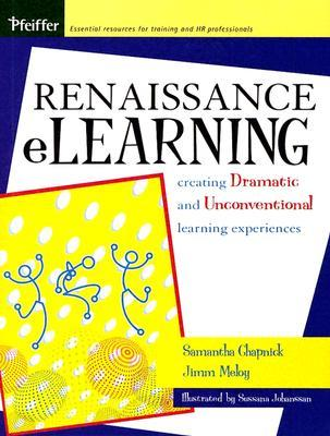 Renaissance eLearning: Creating Dramatic and Unconventional Learning Experiences
