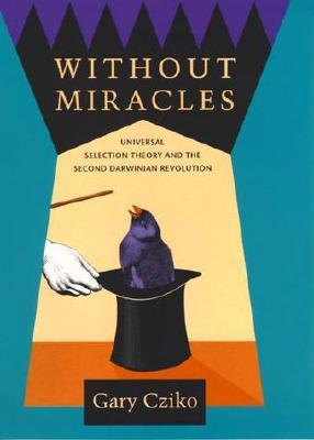 Without Miracles: Universal Selection Theory and the Second Darwinian Revolution