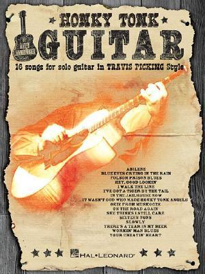 """Honky Tonk Guitar: 16 Songs for Solo Guitar in """"Travis Picking"""" Style"""