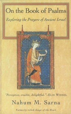 On the Book of Psalms: Exploring the Prayers of Ancient Israel