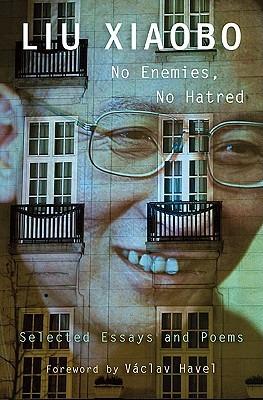 No Enemies, No Hatred by Xiaobo Liu