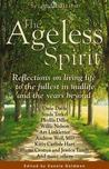 The Ageless Spirit: Reflections on Living Life to the Fullest in Midlife and the Years Beyond