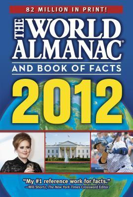 The World Almanac and Book of Facts 2012 (World Almanac & Book of Facts)