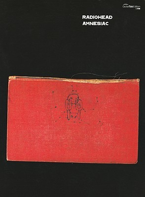 Radiohead: Amnesiac: Guitar/Tablature/Vocal