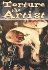 Torture the Artist