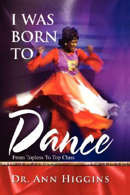 I Was Born to Dance: From Topless to Top Class