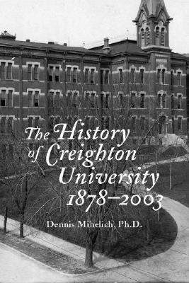 The History of Creighton University, 1878-2003