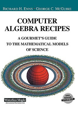 Computer Algebra Recipes: A Gourmet's Guide to the Mathematical Models of Science