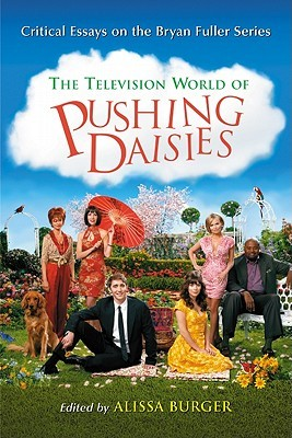 Television World of Pushing Daisies: Critical Essays on the Bryan Fuller Series