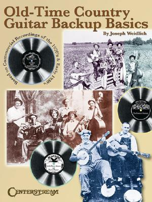 Old Time Country Guitar Backup Basics: Based on Commercial Recordings of the 1920s and Early 1930s