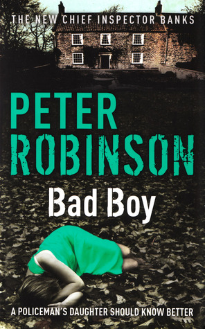 bad boy inspector banks by peter robinson
