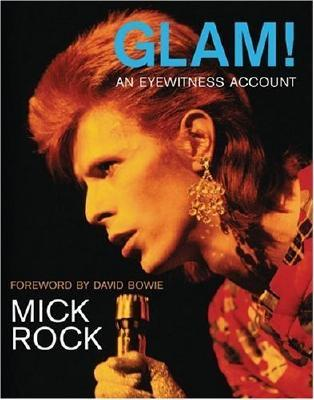 Glam! an Eyewitness Account by Mick Rock