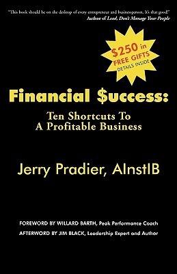 Financial Success: Ten Shortcuts to a Profitable Business