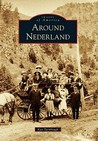 Around Nederland (Images of America: Colorado)