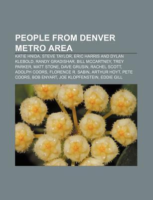 People from Denver Metro Area: Katie Hnida, Steve Taylor, Eric Harris and Dylan Klebold, Randy Gradishar, Bill McCartney, Trey Parker
