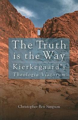 The Truth Is The Way: Kierkegaard's Theologia Viatorum