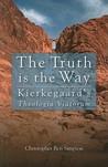 The Truth Is The Way: Kierkegaard's Theologia Viatorum