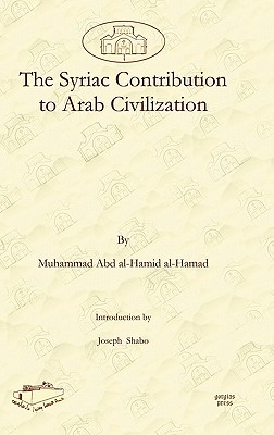 The Syriac Contribution to Arab Civilization the Syriac Contribution to Arab Civilization the Syriac Contribution to Arab Civilization the Syriac Cont