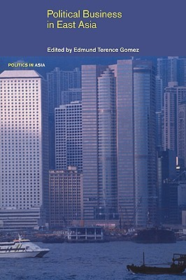 Political Business in East Asia by Edmund Terence Gomez