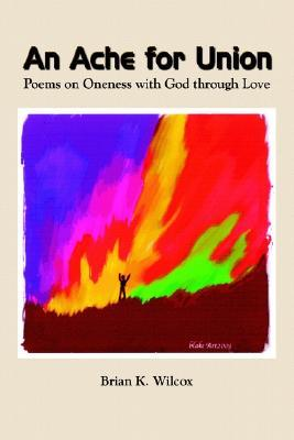 An Ache for Union: Poems on Oneness with God Through Love