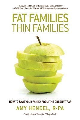 Fat Families, Thin Families: How to Save Your Family from the Obesity Trap