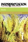 Ruth: Interpretation: A Bible Commentary for Teaching and Preaching