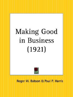 Making Good in Business