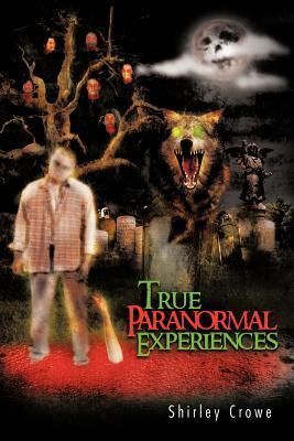 True Paranormal Experiences