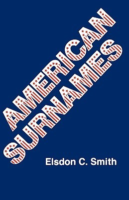 American Surnames by Elsdon C. Smith