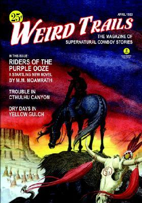 Weird Trails: The Magazine of Supernatural Cowboy Stories