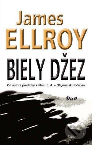 Ebook Biely džez by James Ellroy DOC!