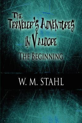 the-traveler-s-adventures-in-valdore-the-beginning