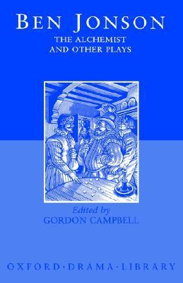 Ben Jonson: The Alchemist and Other Plays