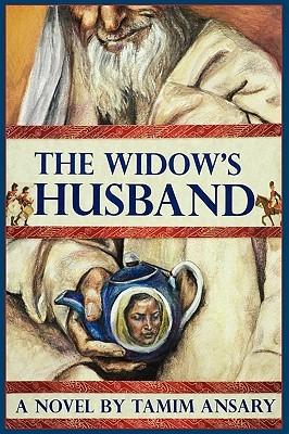The Widow's Husband by Mir Tamim Ansary