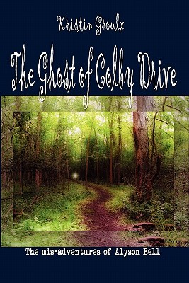 The Ghost of Colby Drive(The Mis-Adventures of Alyson Bell 1)