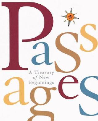 Passages: A Treasury Of New Beginnings