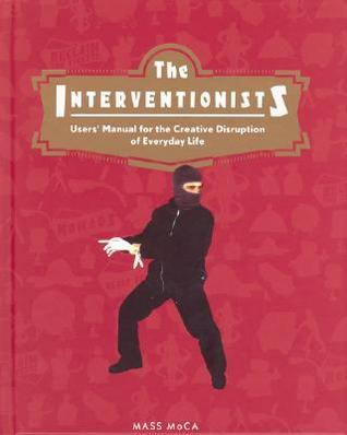 The Interventionists by Gregory Sholette