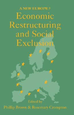 Economic Restructuring and Social Exclusion: A New Europe?