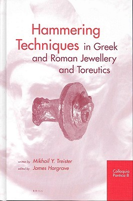 Hammering Techniques in Greek and Roman Jewellery and Toreutics