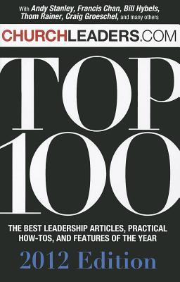 Churchleaders.com Top 100: The Best Leadership Articles, Practical How-To's and Features of the Year